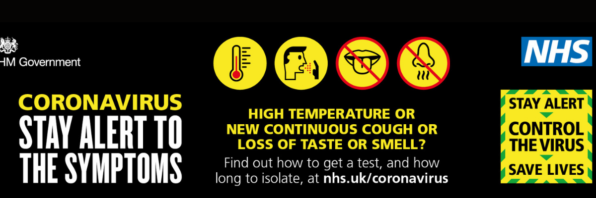 Coronavirus, stay alert to the symptoms, high temperature, new continuous cough, loss of taste or smell, visit nhs.uk/coronavirus, black background, yellow symptom icons and stay alert slogan
